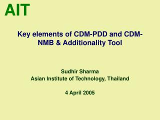 Key elements of CDM-PDD and CDM-NMB & Additionality Tool
