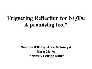 Triggering Reflection for NQTs:  A promising tool?