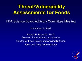 Threat/Vulnerability Assessments for Foods