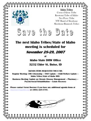 The next Idaho Tribes/State of Idaho meeting is scheduled for November 28-29, 2007 at