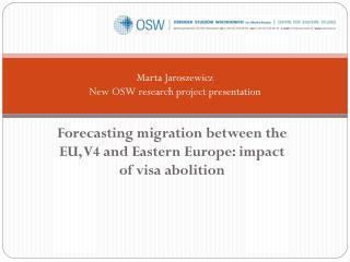 Marta Jaroszewicz New OSW re search p roject presentation
