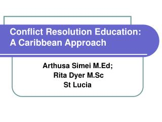 Conflict Resolution Education: A Caribbean Approach
