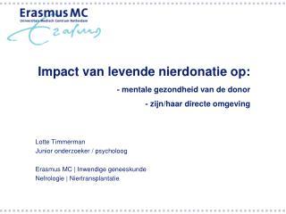 Impact van levende nierdonatie op: - mentale gezondheid van de donor - zijn/haar directe omgeving