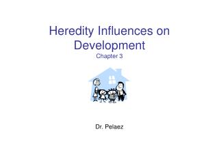 Heredity Influences on Development Chapter 3
