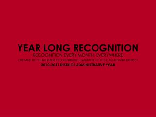 YEAR LONG RECOGNITION