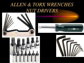 ALLEN & TORX WRENCHES NUT DRIVERS