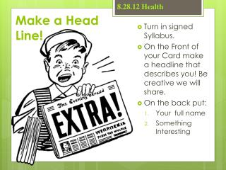 Make a Head Line!