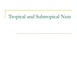 Tropical and Subtropical Nuts