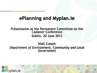 ePlanning  and Myplan.ie Presentation at the Permanent Committee on the Cadaster Conference