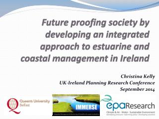 Christina Kelly UK-Ireland Planning Research Conference September 2014