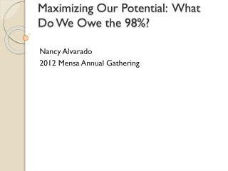 Maximizing Our Potential:  What Do We Owe the 98%?