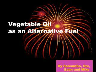 Vegetable Oil  as an Alternative Fuel