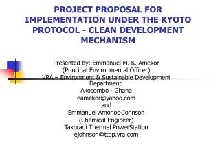 PROJECT PROPOSAL FOR IMPLEMENTATION UNDER THE KYOTO PROTOCOL - CLEAN DEVELOPMENT MECHANISM