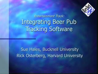 Entertainment Track: Integrating Beer Pub Tracking Software