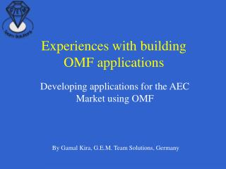Experiences with building OMF applications