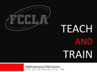 Teach and train