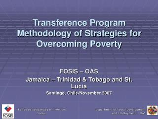 Transference Program  Methodology of Strategies for Overcoming Poverty