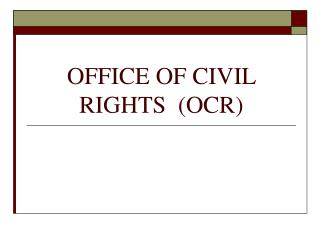 OFFICE OF CIVIL RIGHTS  (OCR)