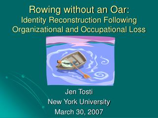 Rowing without an Oar: Identity Reconstruction Following Organizational and Occupational Loss