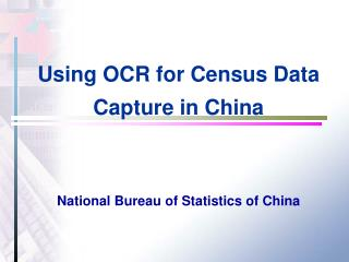 Using OCR for Census Data Capture in China  National Bureau of Statistics of China