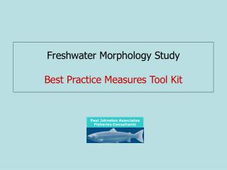Freshwater Morphology Study Best Practice Measures Tool Kit