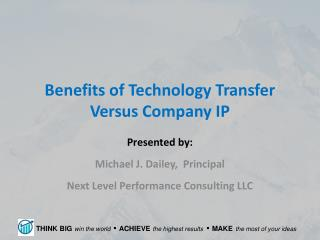 Benefits of Technology Transfer Versus Company IP