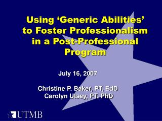 Using 'Generic Abilities' to Foster Professionalism in a Post-Professional Program