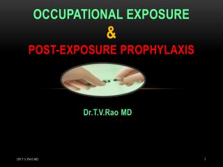 Occupational  Exposure & Post-Exposure  Prophylaxis