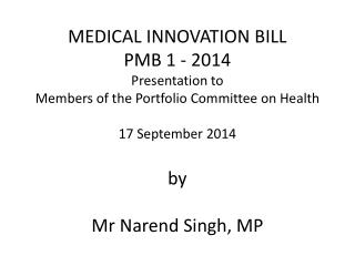 Medical Innovation Bill- PMB 1-2014 Introductory Remarks