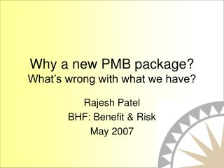 Why a new PMB package? What�s wrong with what we have?