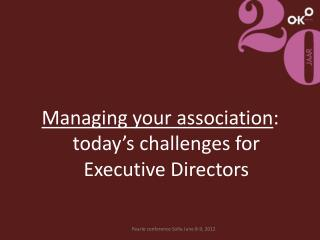 Managing your association : today's challenges for Executive Directors
