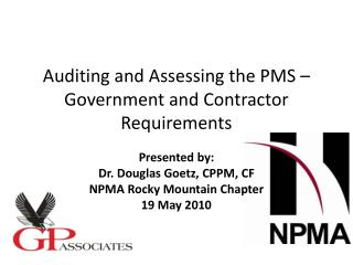Auditing  and Assessing the PMS  –  Government  and  Contractor  Requirements