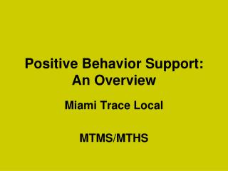 Positive Behavior Support: An Overview