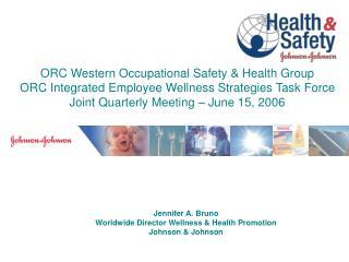 Jennifer A. Bruno Worldwide Director Wellness & Health Promotion Johnson & Johnson