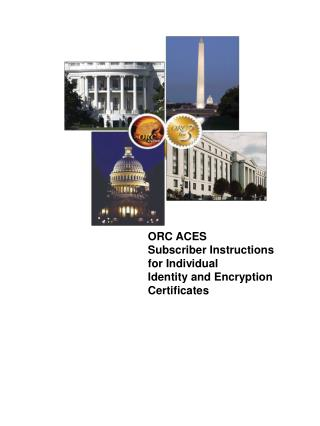 ORC ACES Subscriber Instructions  for Individual  Identity and Encryption Certificates