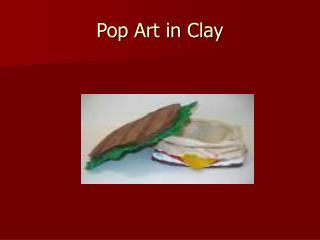 Pop Art in Clay
