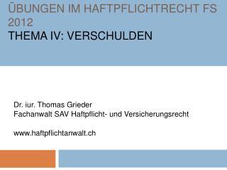 BUNGEN IM HAFTPFLICHTRECHT FS 2012 THEMA IV: VERSCHULDEN
