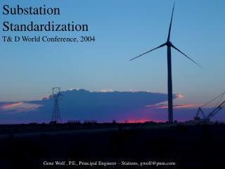 Substation  Standardization T& D World Conference, 2004