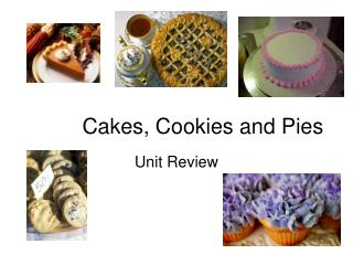 Cakes, Cookies and Pies