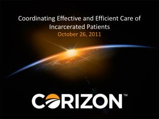 Coordinating Effective and Efficient Care of Incarcerated Patients