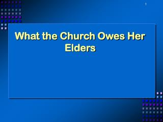 What the Church Owes Her Elders