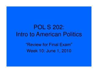POL S 202:  Intro to American Politics