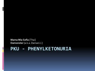 PKU  -  Phenylketonuria