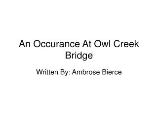 An Occurance At Owl Creek Bridge
