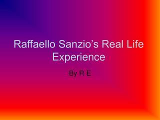 Raffaello Sanzio's Real Life Experience