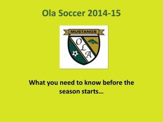 Ola Soccer 2014-15