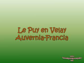 Le Puy en Velay  es un pueblo  pintoresco con  aire medieval .