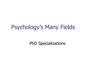 Psychology's Many Fields