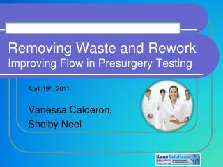 Removing Waste and Rework  Improving Flow in Presurgery Testing