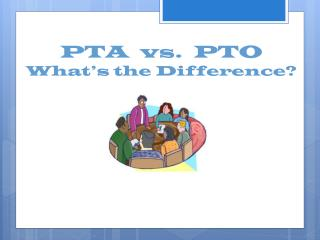 PTA  vs.  PTO What's the Difference?